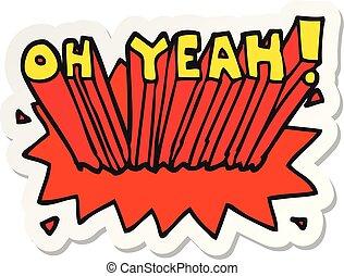 sticker of a cartoon text Oh Yeah!