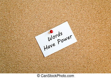 Sticky Note On Cork Board Background And Words Have Power...