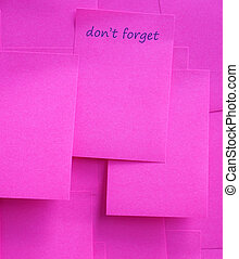 """sticky note with """"do not forget"""""""