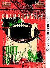 stile, grunge, illustration., vendemmia, football, americano, vettore, retro, typographical, poster.