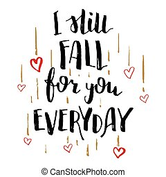 Still fall for you everyday love calligraphy card - I still...