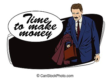 Time to make money. Businessman goes to work.