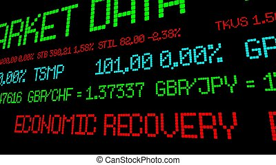 Stock market ticker reads economic recovery