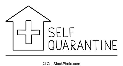 Stock vector illustration self quarantine design. Handwritten text with house icon with a cross quarantine campaign to protect yourself and save lives. Coronavirus motivational poster