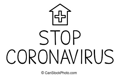 Stock vector illustration stop coronavirus design. Handwritten text with house icon with a cross quarantine campaign to protect yourself and save lives. Coronavirus motivational poster