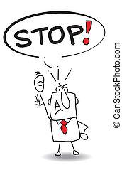 Stop - A man says stop.