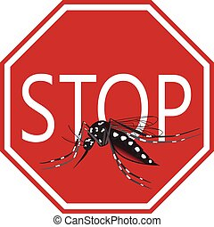 Stop Aedes mosquito - Stop mosquito Aedes vector of Zika,...