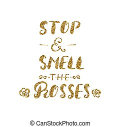 Stop and smell the roses -handdrawn brush pen inspirational quote,