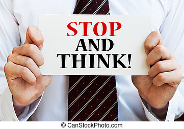 Stop And Think. Written In a Card In Male Hands