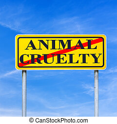 Stop animal cruelty - Animal cruelty written on yellow...