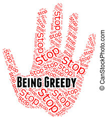 Stop Being Greedy Means Warning Sign And Control - Stop...