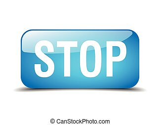 stop blue square 3d realistic isolated web button