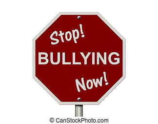 Stop Bullying Now Sign - An American road sign and words...