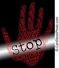 Stop Cancer Representing Cancerous Growth And Stopped