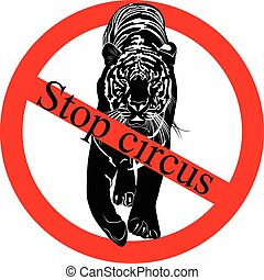 Stop circus. Say NO! to animals in circuses. ban circus animals using a. tiger