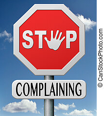 stop complaining dont complain no negativity accept fate ...