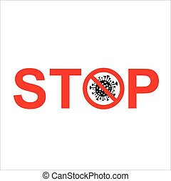Stop Coronavirus Sign. Lockdown Pandemic outbreak covid-19 2019-nCoV warning and quarantine with Vector illustration isolated on white. Protect icon.