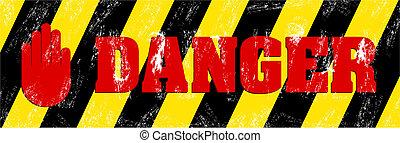 stop!, danger!