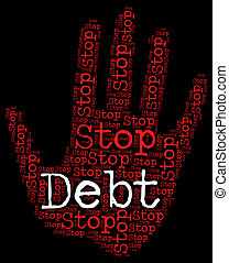 Stop Debt Represents Financial Obligation And Control
