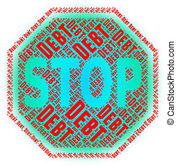 Stop Debt Represents Warning Sign And Danger