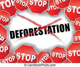 Stop deforestation concept