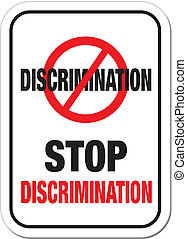 stop discrimination sign - suitable for discrimination signs