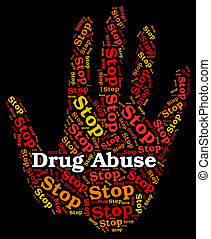 Stop Drug Abuse Means Abused Dependence And Addiction - Stop...