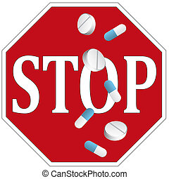 Stop Drug Misuse - Sign and concept to stop taking pills