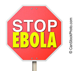 Stop Ebola Sign End Cure Virus Disease Treatment