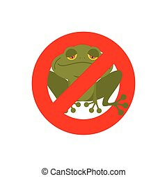 Stop frog. Red forbidding sign for green amphibian. Sign ban...