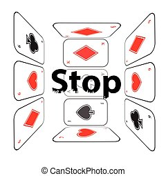 Stop gambling addiction. Danger concept.