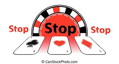 Stop gambling addiction. Danger concept