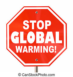 Stop Global Warming Sign Climate Change Environment 3d Illustration