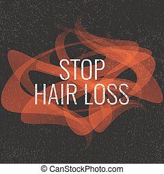 Stop hair loss sign - Stop hair loss grunge graffiti sign....