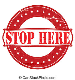 Stop here - Stamp with text stop here inside, vector ...