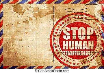 stop human trafficking, red grunge stamp on an airmail...