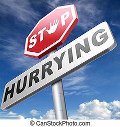 stop hurrying