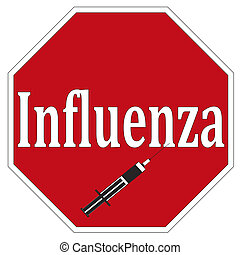 Stop Influenza - Concept sign for National Immunisation...