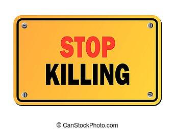 stop killing - warning sign