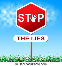 Stop Lies Shows Warning Sign And Deceit - Stop Lies Meaning...