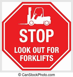 Stop Look Out For Forklifts Vector illustration eps 10