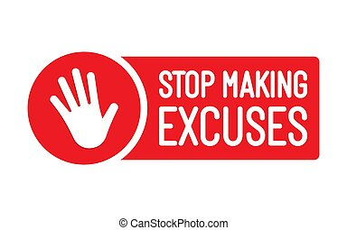 Stop Making Excuses. Flat vector