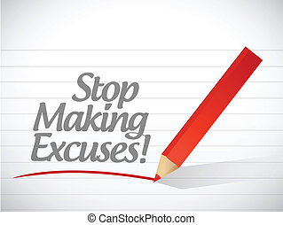 stop making excuses written message illustration design