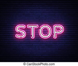 Stop neon text vector design template. Stop neon logo, light banner design element colorful modern design trend, night bright advertising, bright sign. Vector illustration