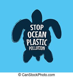 Stop ocean plastic pollution. Ecological campaign.