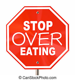 Stop Over Eating Sign End Obesity Diet Cut Calories 3d...
