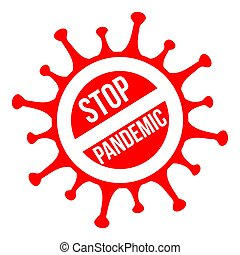 Stop pandemic sign. Coronavirus pandemic restriction. Information warning sign about quarantine measures in public places. Vector illustration