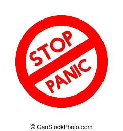 Stop panic sign. Coronavirus pandemic restriction. Information warning sign about quarantine measures in public places.
