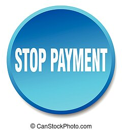 stop payment blue round flat isolated push button