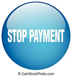 stop payment blue round gel isolated push button